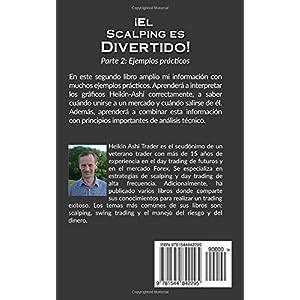 El Scalping es Divertido! 2: Parte 2: Ejemplos prácticos: Volume 2