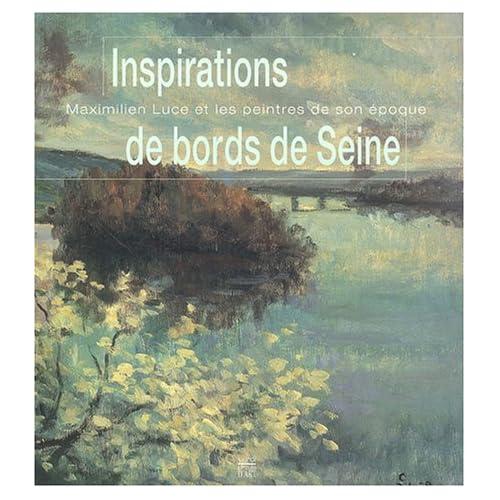 Inspirations de bords de Seine : Maximilien Luce et les peintres de son époque