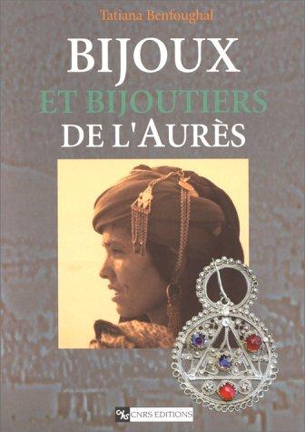 Bijoux et bijoutiers de l'Aurès : Traditions et innovations