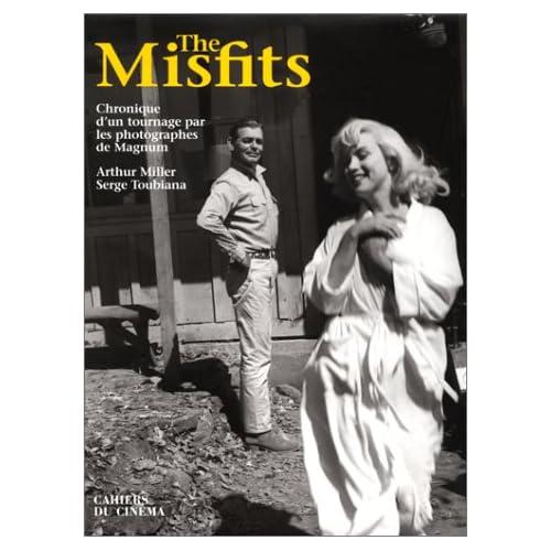 The Misfits. Chronique d'un tournage, par les photographes de Magnum