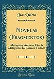 Libros Descargar en linea Novelas Fragmentos Mariquita y Antonio Elisa la Malaguena D Lorenzo Tostado Classic Reprint (PDF y EPUB) Espanol Gratis