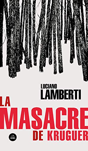 La masacre de Kruguer de Luciano Lamberti