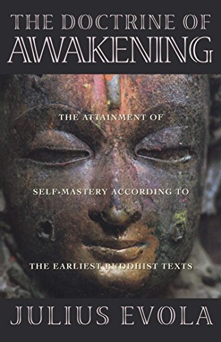 The Doctrine of Awakening: Attainment of Self-mastery According to Earliest Buddhist Texts por Julius Evola