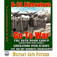 B-24 Liberators Go to War DVD: The 98th Bomb Group: Liberators Over Africa and three more films