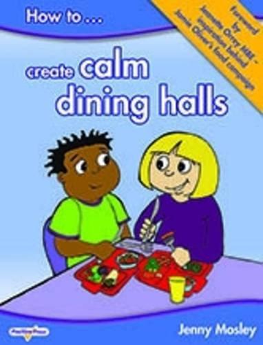 How to Create Calm Dining Halls por Jenny Mosley
