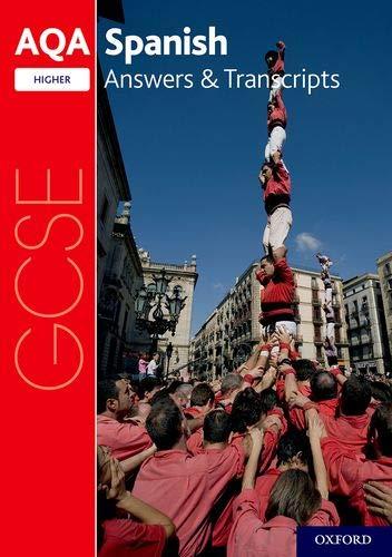 AQA GCSE Spanish: Key Stage Four: AQA GCSE Spanish Higher Answers & Transcripts