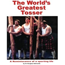 The World's Greatest Tosser: A Reminiscence of a Sporting Life