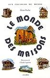 Monde des maisons (Le) | Prache, Denys. Auteur