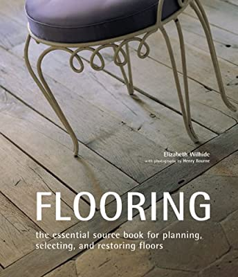 Flooring: The Essential Source Book for Planning, Selecting, and Restoring Floors - inexpensive UK flooring store.
