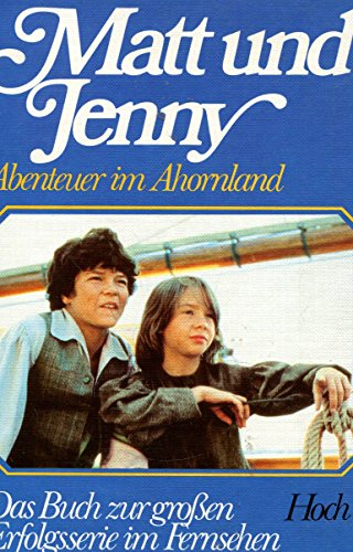 Matt und Jenny. Abenteuer im Ahornland.