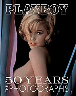 Playboy: 50 Years of Photography par [Petersen, James R.]