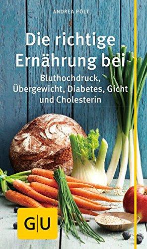 Image of Die richtige Ernährung bei: Bluthochdruck, Übergewicht, Diabetes, Gicht, Cholesterin (GU Kompass Gesundheit)