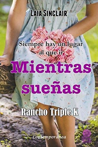 Mientras sueñas, Rancho Triple K 04 – Laia Sinclair (Rom)   512TDeWYQVL