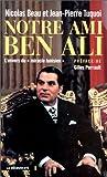 Notre ami Ben Ali. L'envers dumiracle tunisien