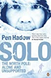 Solo: The North Pole: Alone and Unsupported