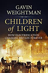 Children of Light: How Electricity Changed Britain Forever