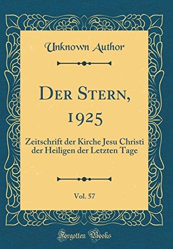 Der Stern, 1925, Vol. 57: Zeitschrift der Kirche Jesu Christi der Heiligen der Letzten Tage (Classic Reprint) -