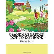 Grandma's Garden Dot-to-Dot Book (Adult Dot to Dot Books)