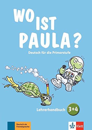 Wo is Paula? 3-4 : Livre du professeur