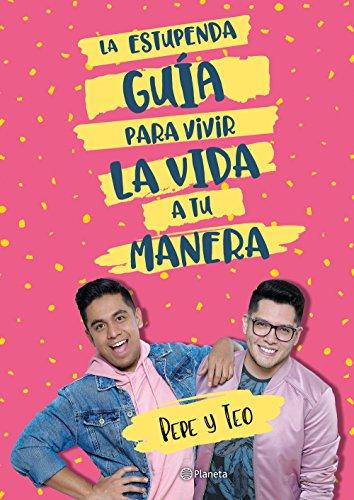 La estupenda guía para vivir la vida a tu manera por Pepe & Teo