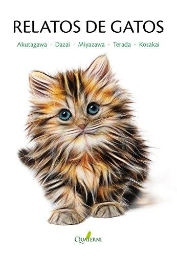 Relatos de gatos de [Akutagawa, Ryūnosuke, Dazai, Osamu, Kosakai, Fuboku