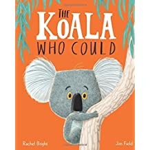 The Koala Who Could by Rachel Bright (2016-09-08)