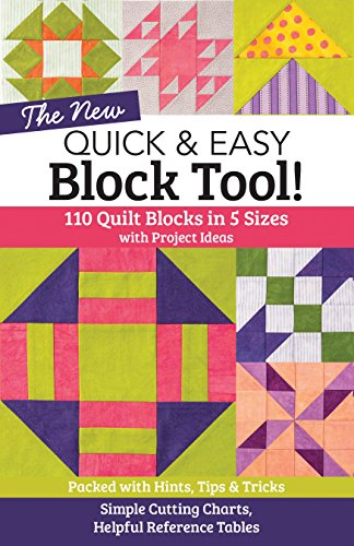 The-NEW-Quick-Easy-Block-Tool-110-Quilt-Blocks-in-5-Sizes-with-Project-Ideas-Packed-with-Hints-Tips-Tricks-Simple-Cutting-Charts-Helpful-Reference-Tables
