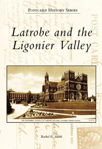 Latrobe and the Ligonier Valley (Postcard History Series) - Latrobe Pa