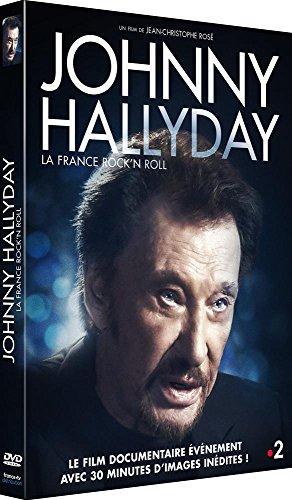 JOHNNY HALLYDAY, La France Rock'n Roll (la dernière interview filmée de JOHNNY + bonus exclusifs et inédits)