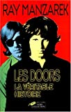 Les Doors. La véritable histoire