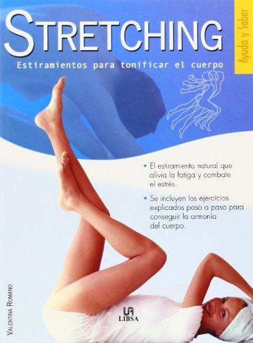 Stretching: Estiramientos para Tonificar el Cuerpo (Ayuda y Saber) por Valentina Romano