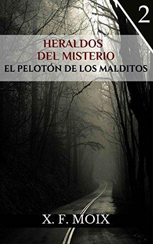 HERALDOS DEL MISTERIO: EL PELOTÓN DE LOS MALDITOS (Las crónicas de...