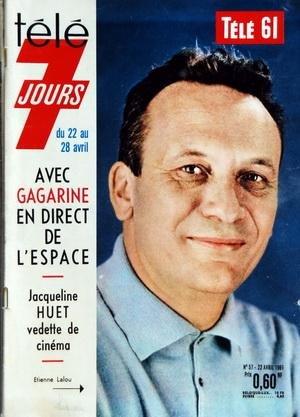 TELE 7 JOURS [No 57] du 22/04/1961 - AVEC GAGARINE EN DIRECT DE L'ESPACE - JACQUELINE HUET AU CINEMA - ETIENNE LALOU