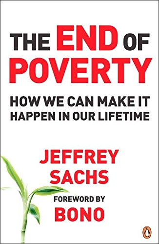 The End of Poverty: How We Can Make it Happen in Our Lifetime por Jeffrey Sachs