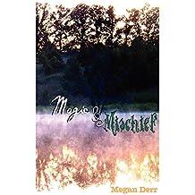 Magic & Mischief by Megan Derr (2010-08-31)