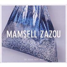 Mamsell Zazou : The Ocean Next Door