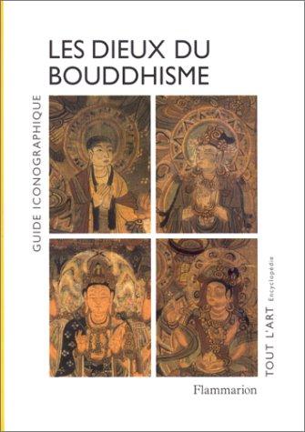 Les dieux du bouddhisme. : Guide iconographique par Louis Frédéric