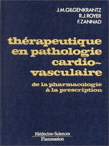 Thérapeutique en pathologie cardio-vasculaire : De la pharmacologie à la prescription