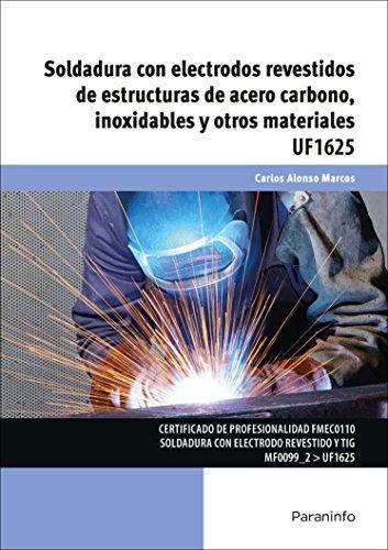 Soldadura con electrodos revestidos de estructuras de acero carbono, inoxidables y otros materiales por CARLOS ALONSO MARCOS