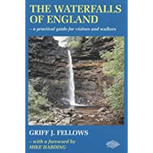 The Waterfalls of England: A Guide to the Best 200
