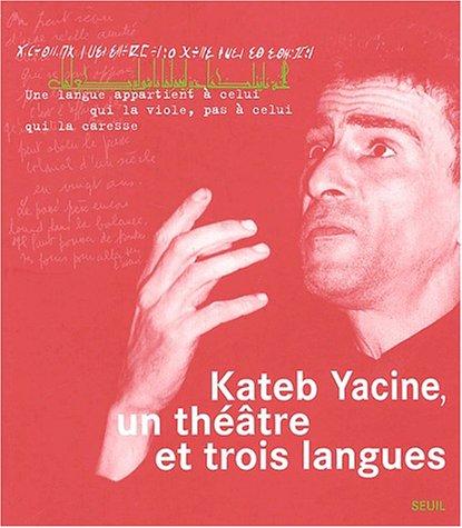 Un théâtre en trois langues par Kateb Yacine