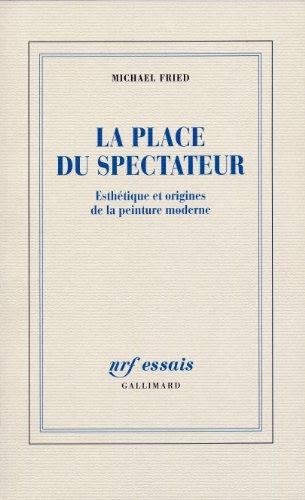 Esthtique et origines de la peinture moderne, tome 1 : La Place du spectateur