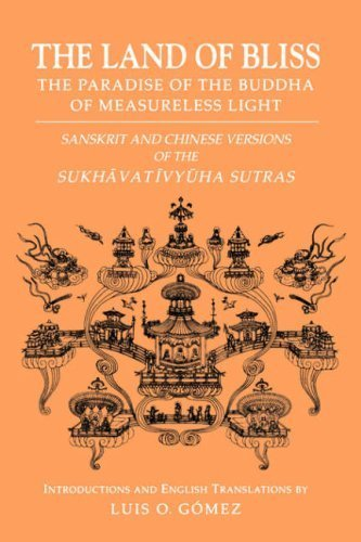 Land of Bliss, the Paradise of the Buddha of Measureless Light: Sanskrit and Chinese Versions of the