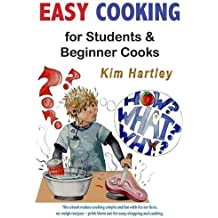 Easy Cooking for Students and Beginner Cooks: Easy Meals for the Clueless Cook