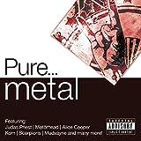 Pure... Metal [Explicit]