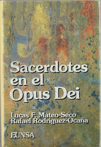 Sacerdotes en el Opus Dei: secularidad, vocación y ministerio (NT historia) por Lucas F. Mateo-Seco