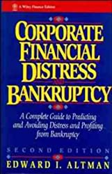 Corporate Financial Distress: A Complete Guide to Predicting, Avoiding and Dealing with Bankruptcy (Wiley Finance)