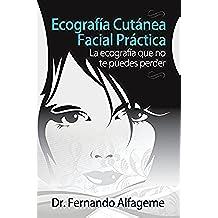 Ecografia cutanea facial practica: La anatomía facial  que no te puedes perder