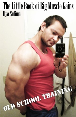 The Little Book of Big Muscle Gains por Ilya Sulima