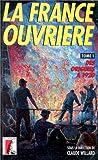 FRANCE OUVRIERE T1 DES ORIGINES A 1920